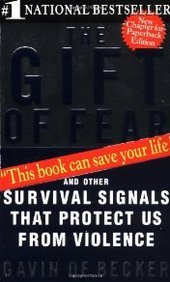 The Gift of Fear Survival Signals That Protect Us From Violence