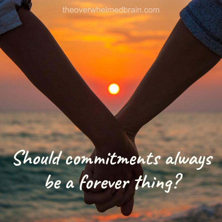 Should commitments always be a forever thing?